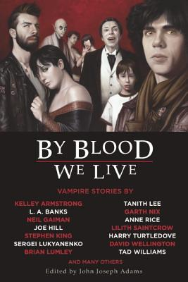 By Blood We Live By Adams, John Joseph (EDT)